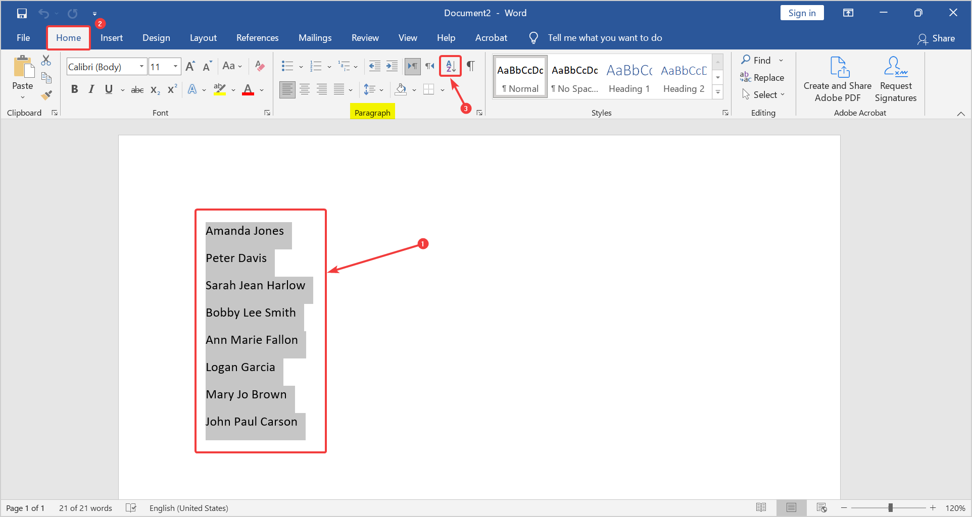 Selection of names - Go to the Home tab and press on the sort icon. How to sort a list of names alphabetically in word